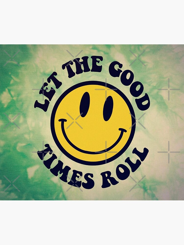 LET THE GOOD TIMES ROLL by BobbyG305