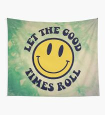 LET THE GOOD TIMES ROLL Wall Tapestry