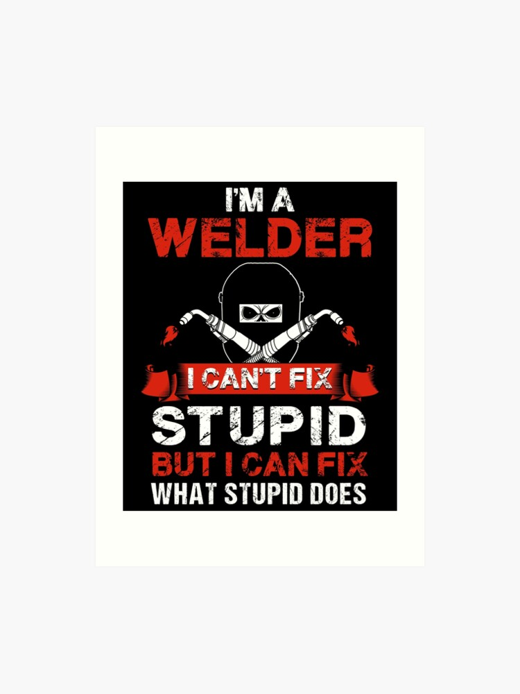 20200714 I'm A Welder I Can't Fix Stupid| Woodworking Gifts | Woodworking ...