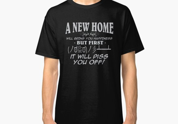 A new home will bring you happiness but first it will piss you off! | Kaomoji