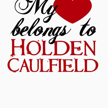 My Heart Belongs To Holden Caulfield by LauraClitheroe