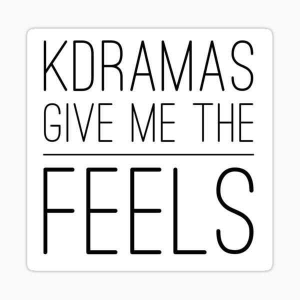 Kdramas Give Me The Feels - Kdrama Korean drama fan! Sticker
