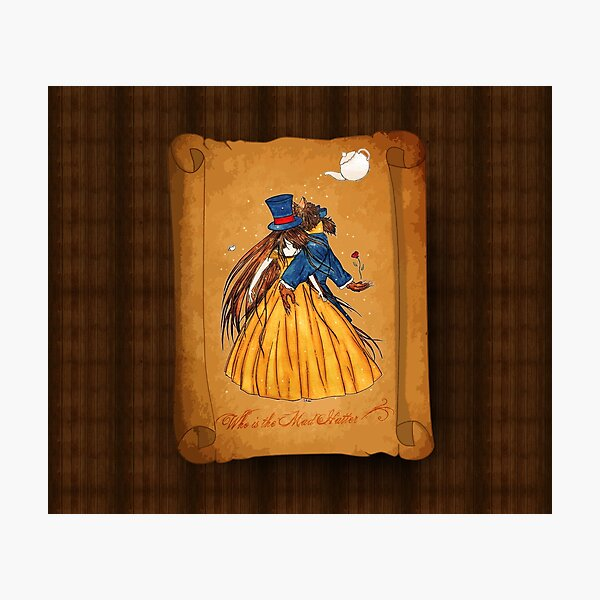 Who is the Mad Hatter ? Beauty and the Beast Photographic Print