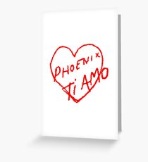 Phoenix Ti Amo Greeting Card