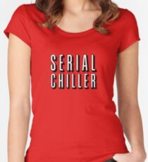 Serial chiller Women's Fitted Scoop T-Shirt