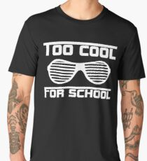 Too Cool For School Men's Premium T-Shirt