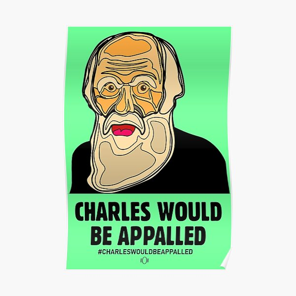 CHARLES WOULD BE APPALLED Poster