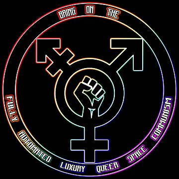 Bring On The Fully Automated Luxury Queer Space Communism! by Winneganfake