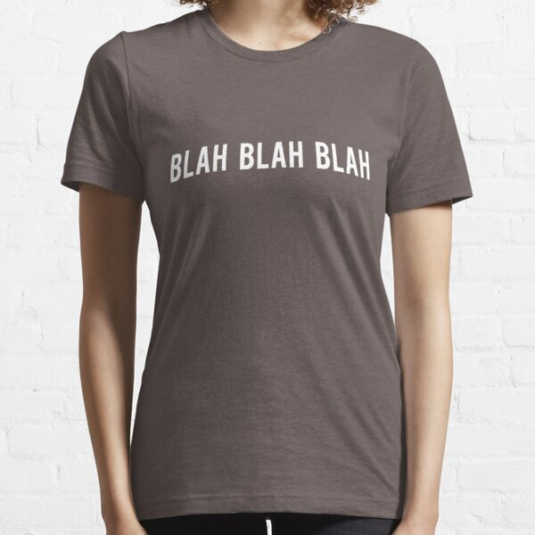 Blah Blah Blah Typography Essential T-Shirt