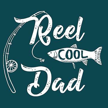 Reel Cool Dad by birchandbark