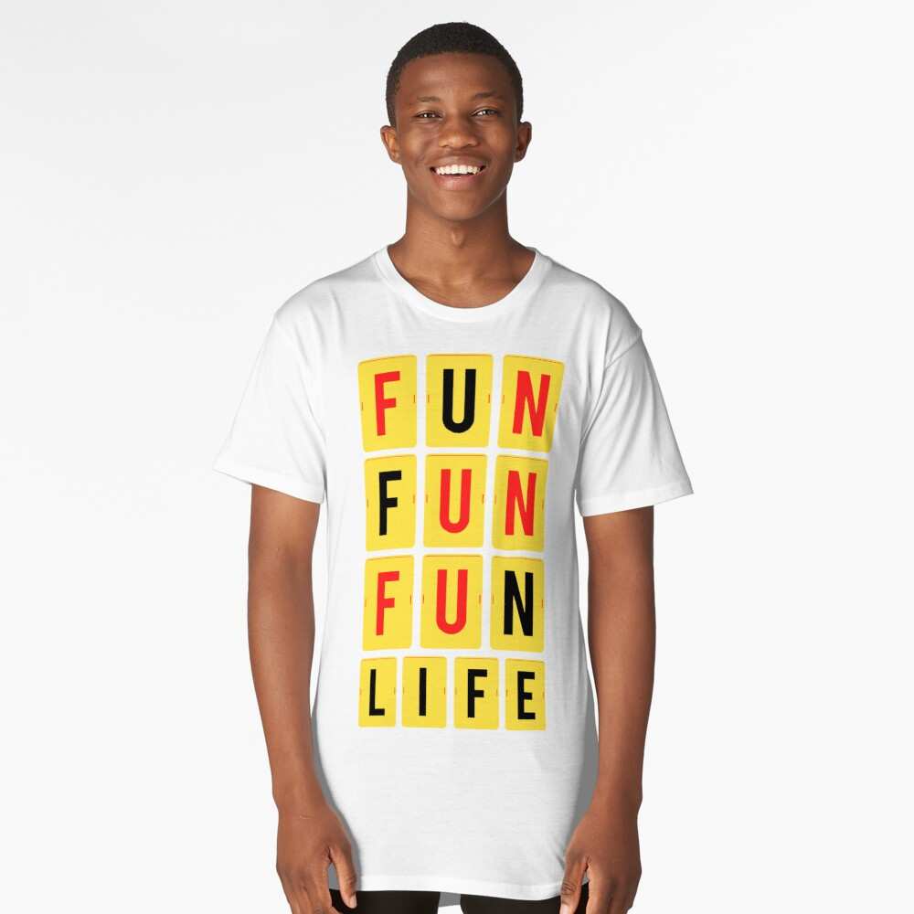 FUN FUN FUN LIFE Long T-Shirt Front