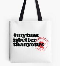 #mytuesisbetterthanyours Tote Bag