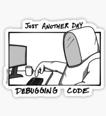 Just Another Day Debugging Code Sticker