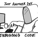 Just Another Day Debugging Code by reverentgeek