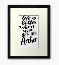 Life Is Better When You Are An Archer Framed Print