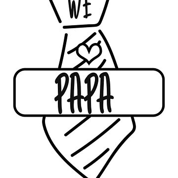 We Love Papa Shirt - Father Gift by TomGiant