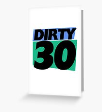 Dirty 30 30th birthday party Greeting Card