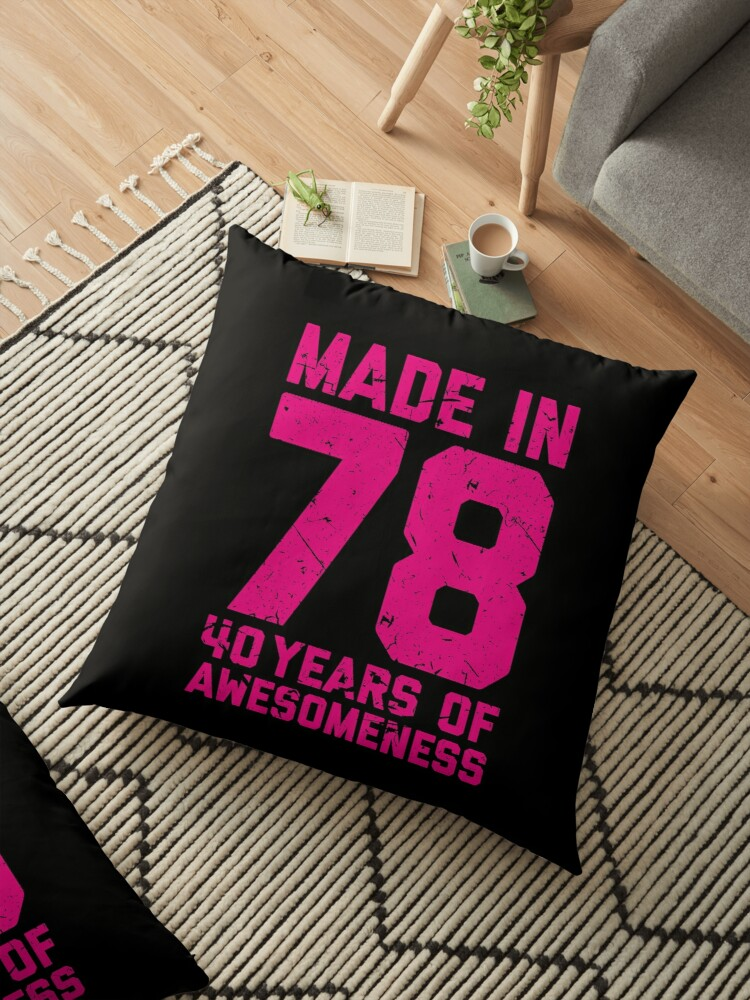 40th Birthday Gift Adult Age 40 Year Old Women Womens Floor Pillows