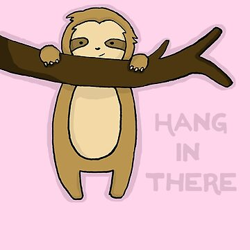 Hang in There by nadjmahal