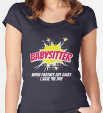 Babysitter When Parents Are Away I Save The Day Women's Fitted Scoop T-Shirt