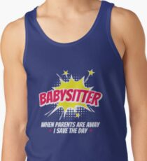 Babysitter When Parents Are Away I Save The Day Tank Top