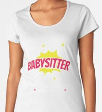 Babysitter When Parents Are Away I Save The Day Women's Premium T-Shirt