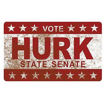 Vote HURK for State Senate by imadinosrawr