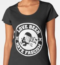 Love Beer, Hate Fascism Women's Premium T-Shirt