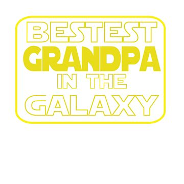 Bestest Grandpa in the Galaxy by Slackr