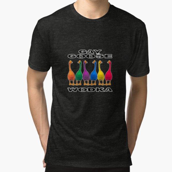 Gay Goose Wodka Tri-blend T-Shirt