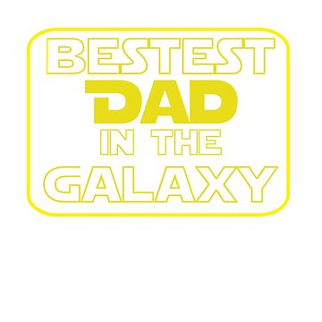 Bestest Dad in the Galaxy by Slackr