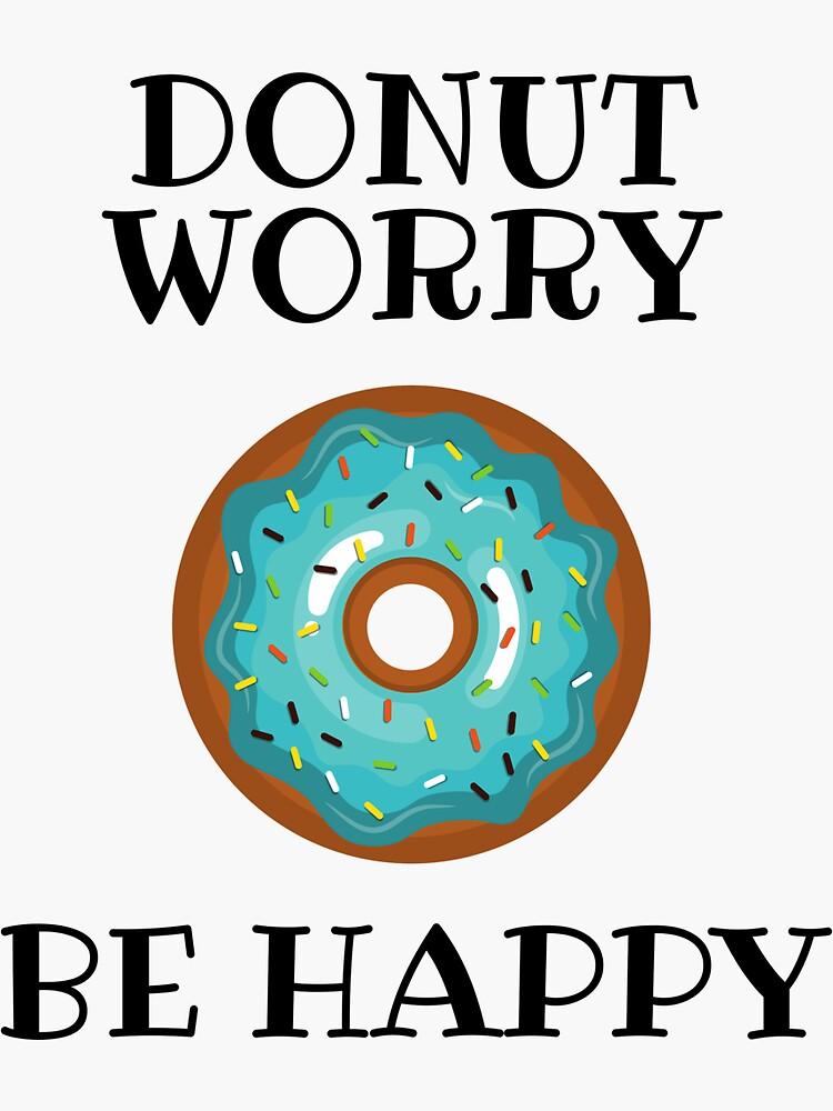 Donut Worry Be Happy de jjarv001