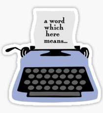 """""""A word which here means..."""" / A Series Of Unfortunate Events  Sticker"""