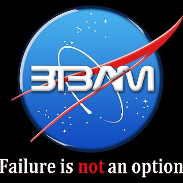 BTBAM NASA - Failure is Not an Option by TrajectoryRider