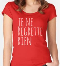 Je Ne Regrette Rien - I regret nothing - FrenchToastyGood Positivity Quote Women's Fitted Scoop T-Shirt