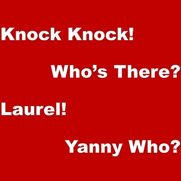 Laurel? Yanny? Who Knows? - Light Text by lyricalshirts