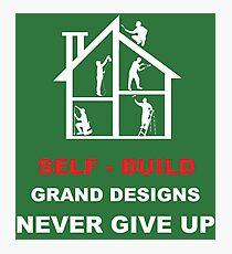 Self Build Home Shirt - Self Build Home t shirt - DIY Shirt - Grand Design Shirt - Tiny House Shirt - DIY t shirt Photographic Print