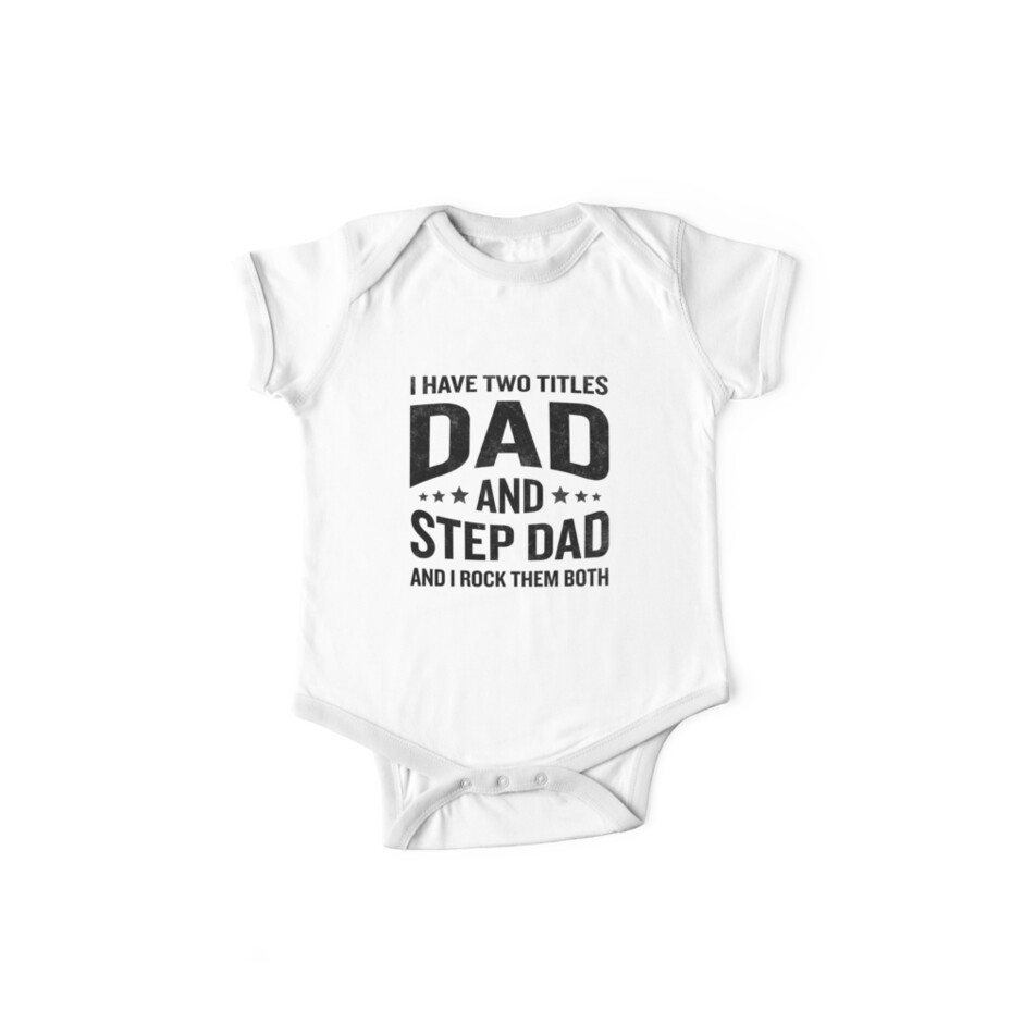 2c200639 I Have Two Titles Dad ANd Stepdad Father's Day 2018 Gift