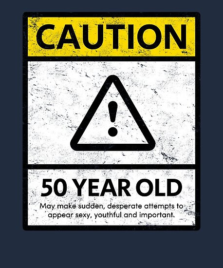 """""""Caution 50 Year Old Birthday Party T-Shirt, Phone Cases"""