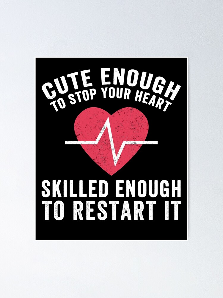 Get Cute Enough To Stop Your Heart And Skilled Enough To Restart It Image
