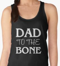 Dad To The Bone - Father's Day T-Shirt Women's Tank Top