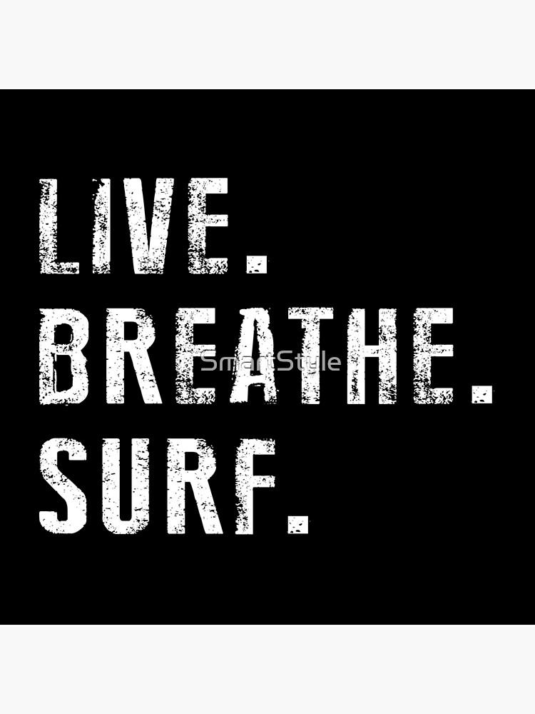 Live, Breathe, Surf - Sommer - Surfen von SmartStyle