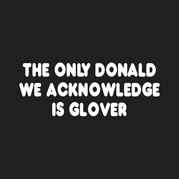 The only DONALD we acknowledge is GLOVER by contafacil