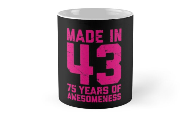 75th Birthday Gift Adult Age 75 Year Old Women Womens By Matt L