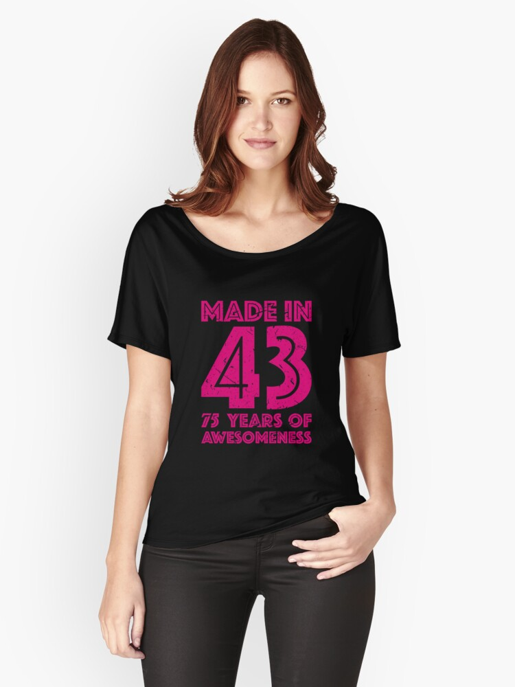 75th Birthday Gift Adult Age 75 Year Old Women Womens Relaxed Fit T Shirt By Mattlok