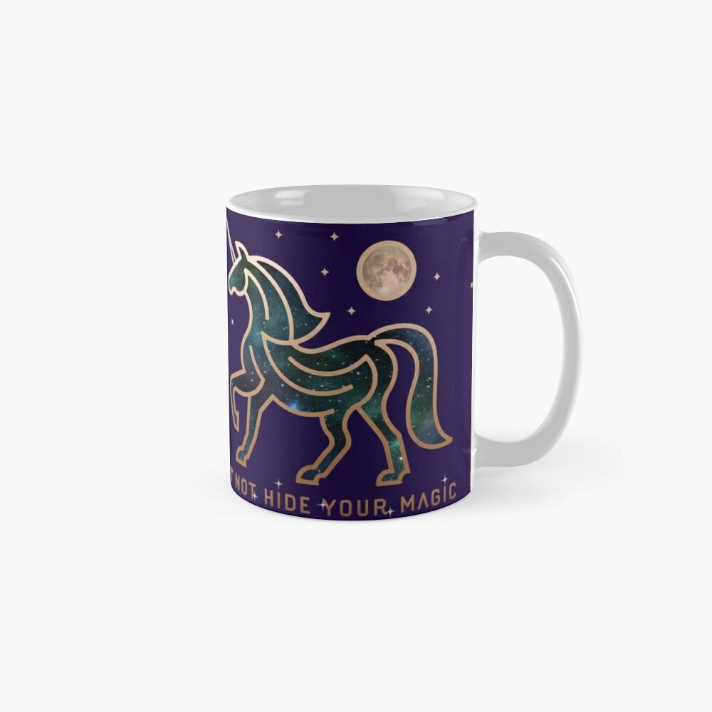No ocultes tu magia - Unicornio galáctico Taza