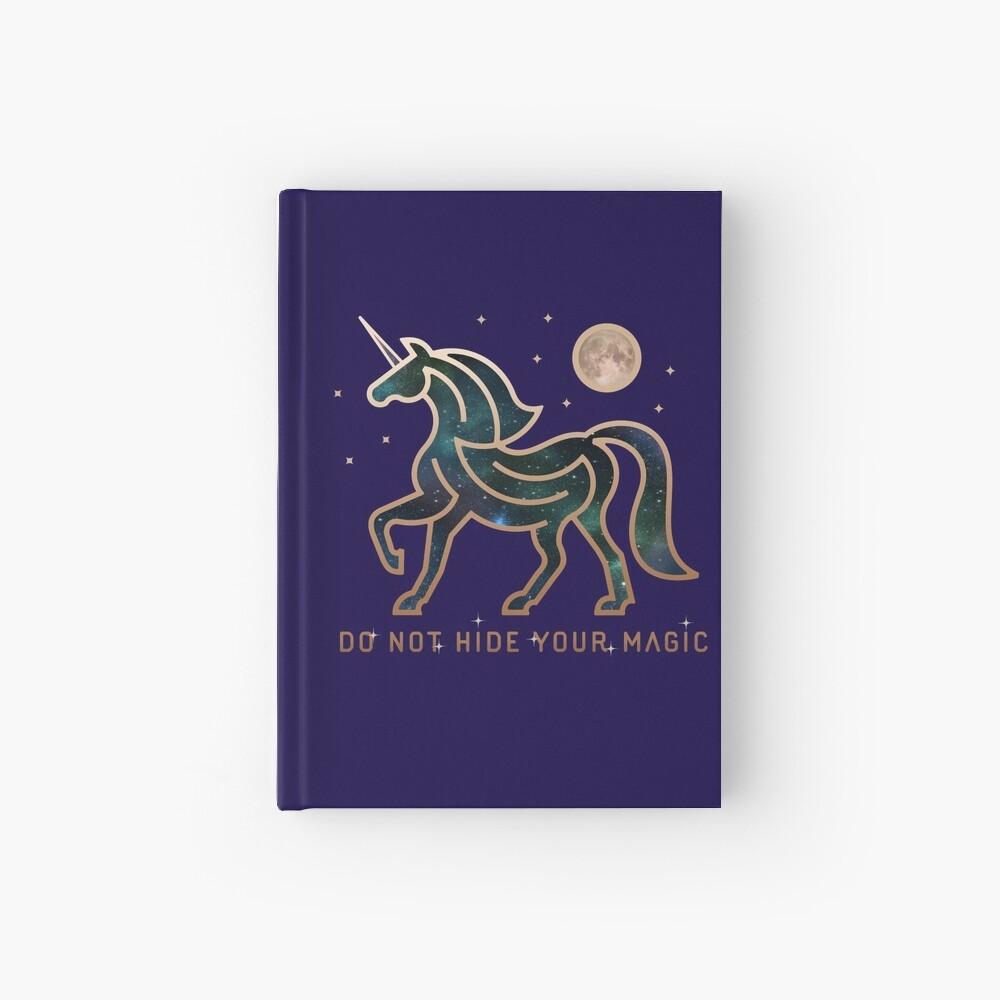 No ocultes tu magia - Unicornio galáctico Cuaderno de tapa dura