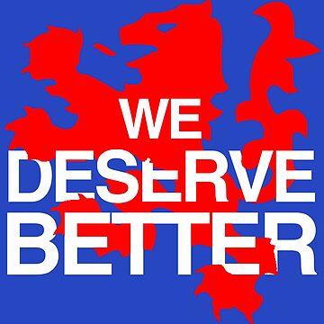 Glasgow Rangers We Deserve Better  by trueblueapparel