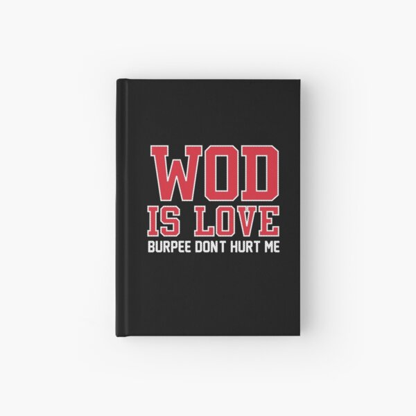 WOD Is Love Burpee Don't Hurt Me Hardcover Journal