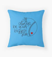 I'll Always Be Your Biggest Fan Throw Pillow